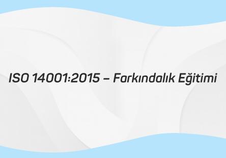 ISO 14001 2015 – Farkındalık Eğitimi