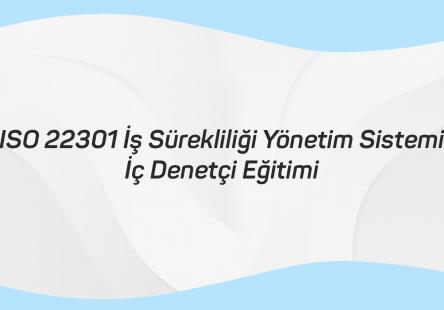 ISO 22301 İş Sürekliliği Yönetim Sistemi İç Denetçi Eğitimi