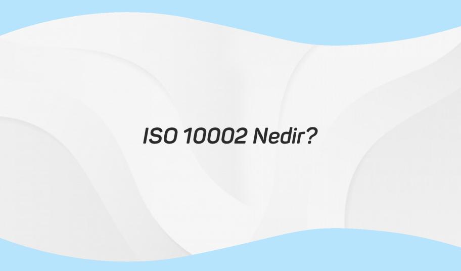 ISO 10002 Nedir