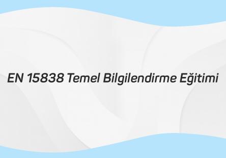 EN 15838 TEMEL BİLGİLENDİRME EĞİTİMİ