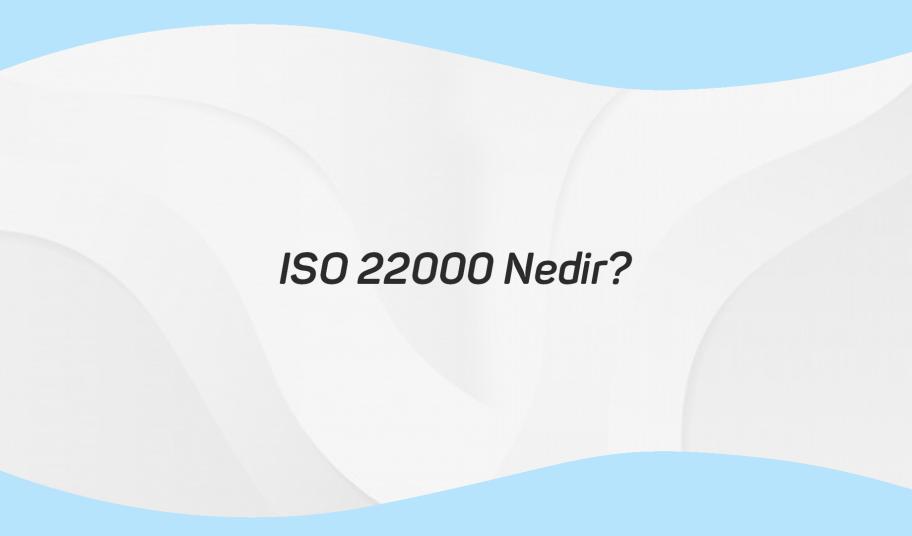 ISO 22000 Nedir