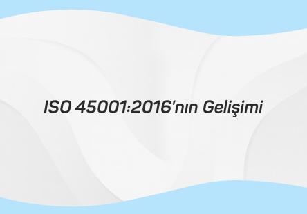 ISO 45001 2018in Gelişimi