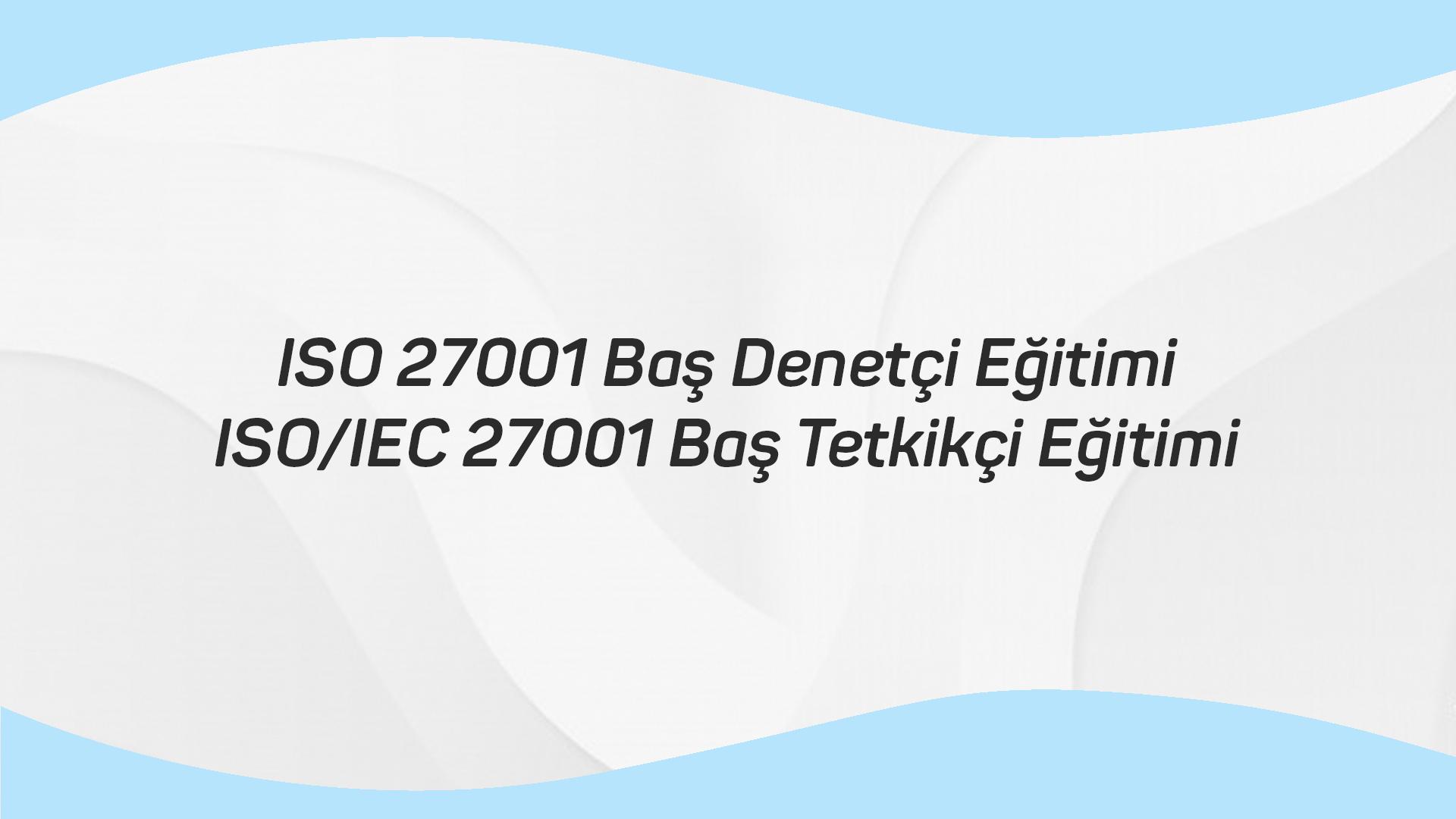 ISO 27001 Baş Denetçi Eğitimi